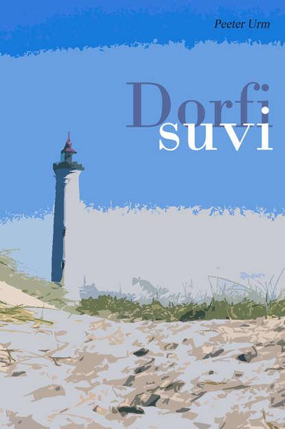 Peeter Urm Dorfi suvi kätlin kaldmaa kaks armastuslugu
