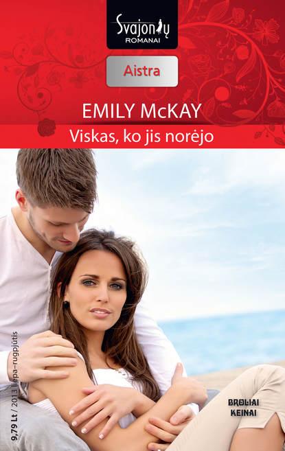 Emily McKay Viskas, ko jis norėjo emily mckay viskas ko jis norėjo
