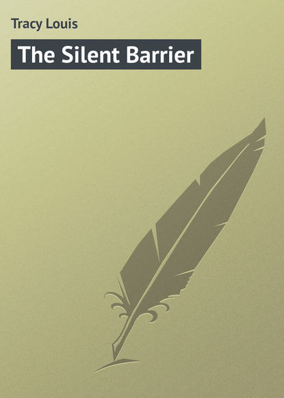 Фото - Tracy Louis The Silent Barrier louis tracy british murder mysteries the louis tracy edition