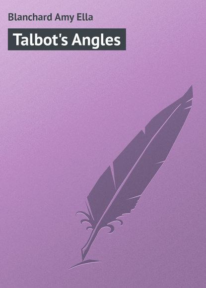 Blanchard Amy Ella Talbot's Angles