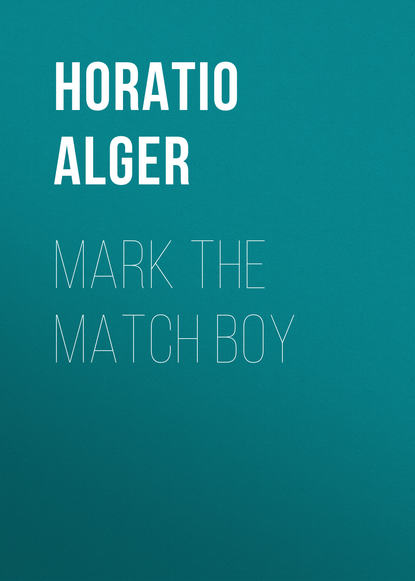Alger Horatio Jr. Mark the Match Boy недорого