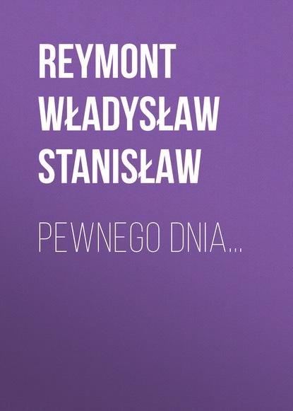 Reymont Władysław Stanisław Pewnego dnia... недорого