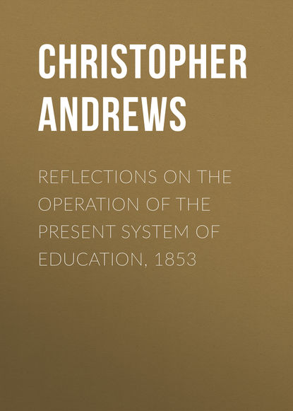 Andrews Christopher Columbus Reflections on the Operation of the Present System of Education, 1853 the spirit of st andrews