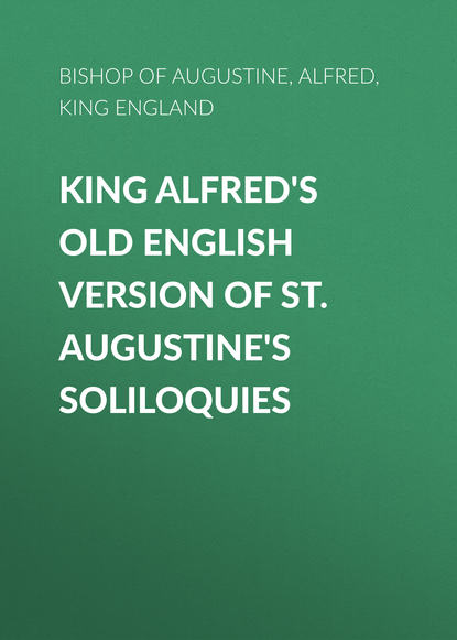 Bishop of Hippo Saint Augustine King Alfred's Old English Version of St. Augustine's Soliloquies st augustine of hippo saint augustine s anti pelagian writings