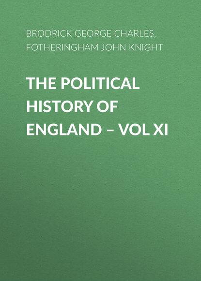 Fotheringham John Knight The Political History of England – Vol XI john malcolm history of persia vol 2