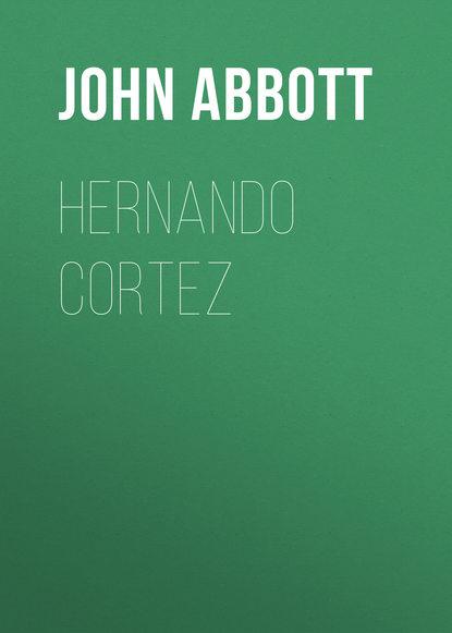 Фото - Abbott John Stevens Cabot Hernando Cortez hernando muñoz sánchez hacerse hombres