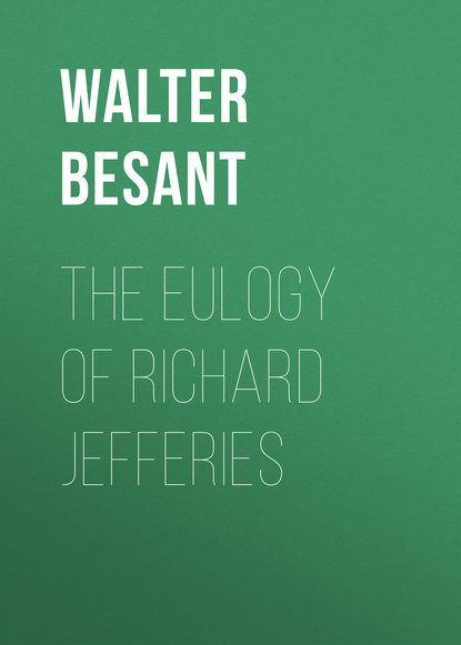 Walter Besant The Eulogy of Richard Jefferies walter besant the eulogy of richard jefferies