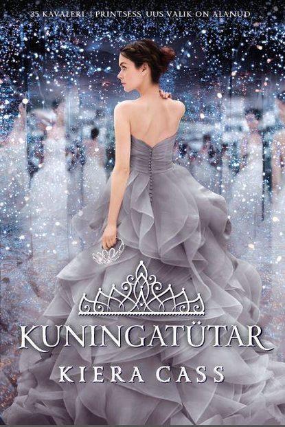 Kiera Cass Valik 4: Kuningatütar kiera cass valik 4 kuningatütar