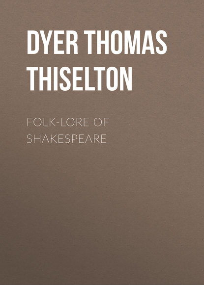 Фото - Dyer Thomas Firminger Thiselton Folk-lore of Shakespeare anthony c thiselton puzzling passages in paul