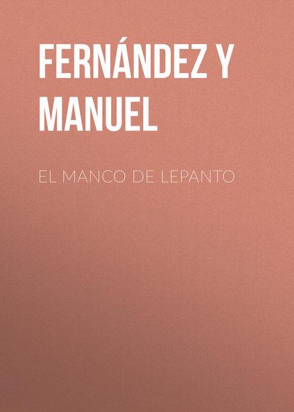 Fernández y González Manuel El manco de Lepanto carlos gonzález teijón psicología de virtudes y pecados