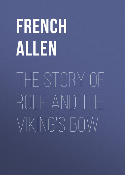 French Allen The Story of Rolf and the Viking's Bow french allen the barrier a novel