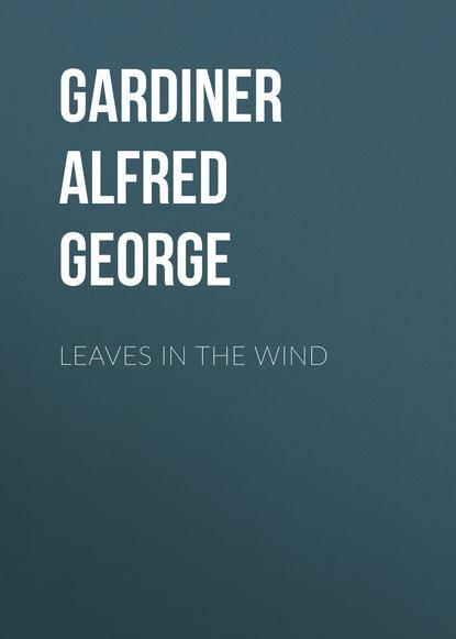 Gardiner Alfred George Leaves in the Wind недорого