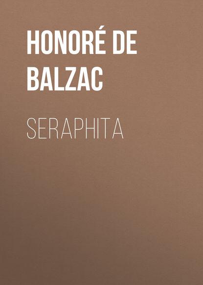 Оноре де Бальзак Seraphita оноре де бальзак seraphita
