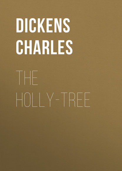 Чарльз Диккенс The Holly-Tree dickens c the holly tree