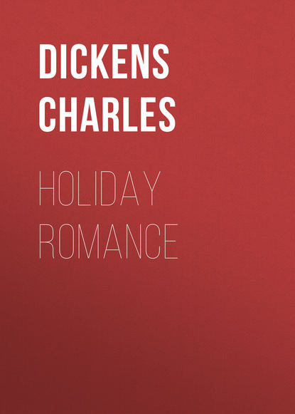 Чарльз Диккенс Holiday Romance чарльз диккенс opowieść o dwóch miastach