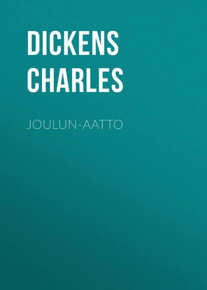 Чарльз Диккенс Joulun-aatto чарльз диккенс american notes