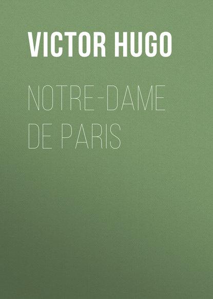 Виктор Мари Гюго Notre-Dame De Paris недорого