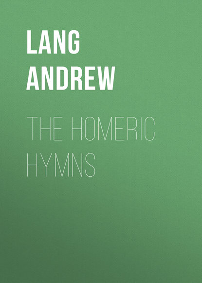 Lang Andrew The Homeric Hymns b milgrove 12 hymns