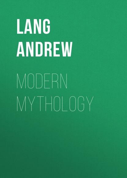 Lang Andrew Modern Mythology недорого