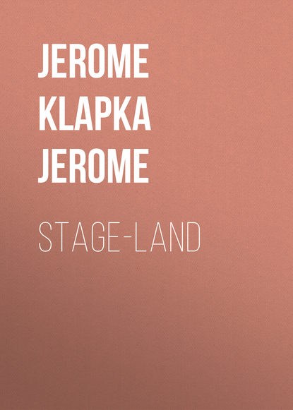 Фото - Джером К. Джером Stage-Land джером к джером they and i