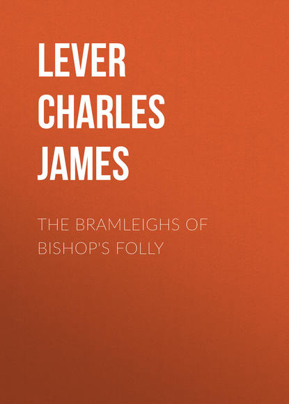 Lever Charles James The Bramleighs of Bishop's Folly lever charles james charles o malley the irish dragoon volume 2