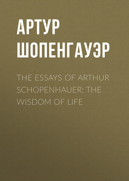 Артур Шопенгауэр The Essays of Arthur Schopenhauer: the Wisdom of Life недорого