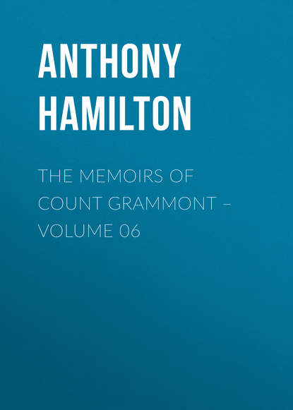 Anthony Hamilton The Memoirs of Count Grammont – Volume 06 недорого