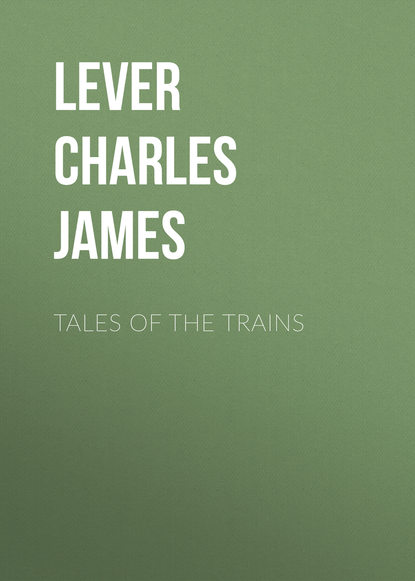 Lever Charles James Tales of the Trains недорого