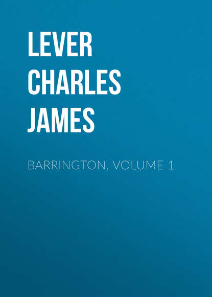 Lever Charles James Barrington. Volume 1 lever charles james charles o malley the irish dragoon volume 2