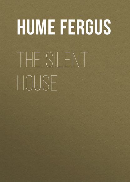 Hume Fergus The Silent House fergus hume the green mummy