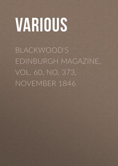 Фото - Various Blackwood's Edinburgh Magazine, Vol. 60, No. 373, November 1846 george h scithers amra vol 2 no 7 november 1959