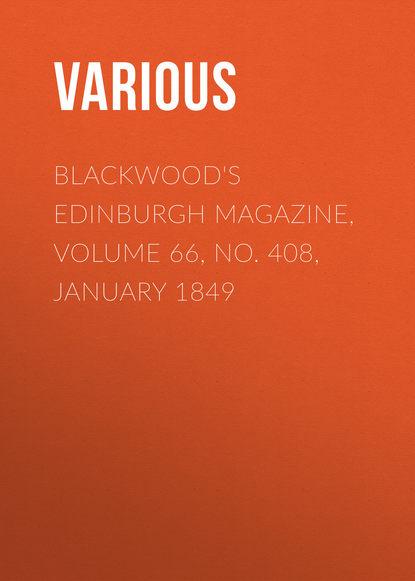 Various Blackwood's Edinburgh Magazine, Volume 66, No. 408, January 1849 недорого