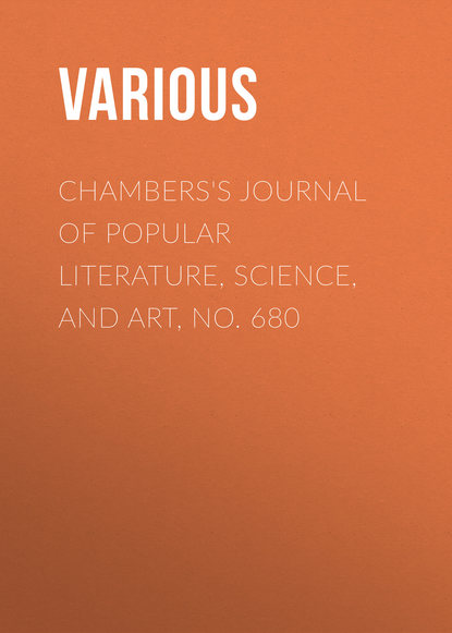 Various Chambers's Journal of Popular Literature, Science, and Art, No. 680 various chambers s journal of popular literature science and art no 709