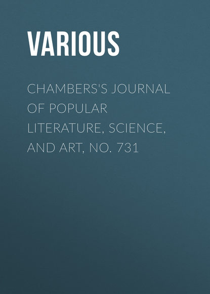 Various Chambers's Journal of Popular Literature, Science, and Art, No. 731 various chambers s journal of popular literature science and art no 709