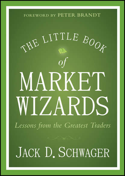 Jack Schwager D. The Little Book of Market Wizards. Lessons from the Greatest Traders fridays with the wizards