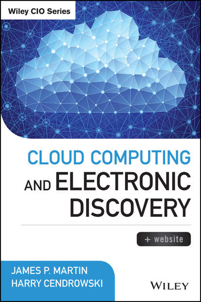 Harry Cendrowski Cloud Computing and Electronic Discovery ben halpert auditing cloud computing a security and privacy guide