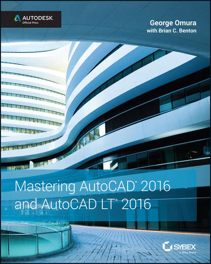 George Omura Mastering AutoCAD 2016 and AutoCAD LT 2016. Autodesk Official Press scott onstott autocad 2017 and autocad lt 2017 essentials