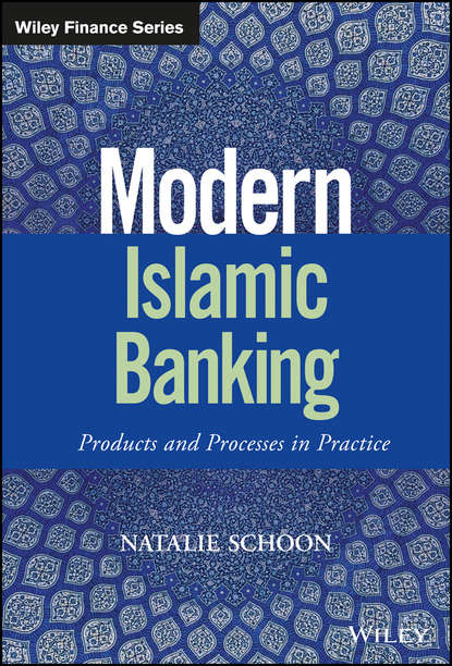 Natalie Schoon Modern Islamic Banking. Products and Processes in Practice behavioural finance for private banking