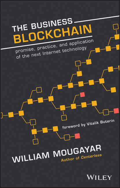 William Mougayar The Business Blockchain. Promise, Practice, and Application of the Next Internet Technology william mougayar the business blockchain promise practice and application of the next internet technology
