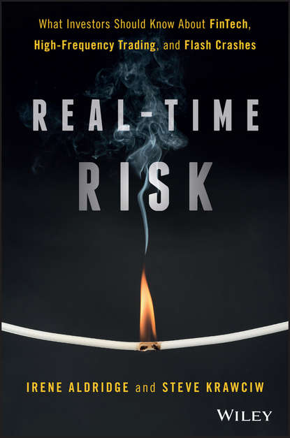 Irene Aldridge Real-Time Risk. What Investors Should Know About FinTech, High-Frequency Trading, and Flash Crashes geoff chaplin credit derivatives trading investing and risk management