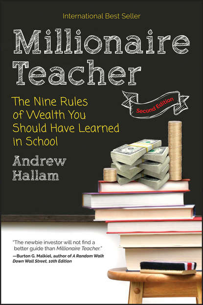 Фото - Andrew Hallam Millionaire Teacher. The Nine Rules of Wealth You Should Have Learned in School kevin grogan the only guide you ll ever need for the right financial plan managing your wealth risk and investments