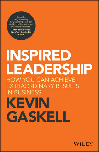 Kevin Gaskell Inspired Leadership. How You Can Achieve Extraordinary Results in Business the innovative sale unleash your creativity for better customer solutions and extraordinary results