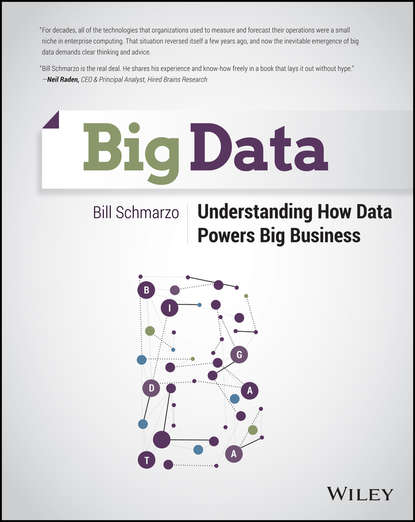 Bill Schmarzo Big Data. Understanding How Data Powers Big Business lisa arthur big data marketing engage your customers more effectively and drive value