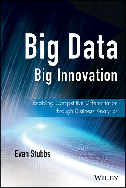 Evan Stubbs Big Data, Big Innovation. Enabling Competitive Differentiation through Business Analytics aicpa guide to audit data analytics