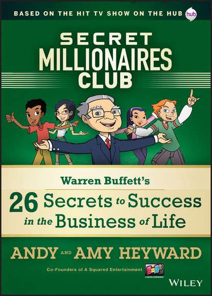 A. Heyward Secret Millionaires Club. Warren Buffett's 26 Secrets to Success in the Business of Life