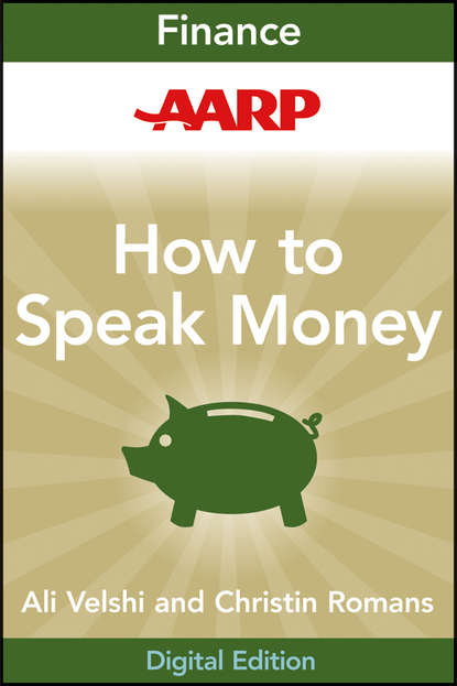 Christine Romans AARP How to Speak Money. The Language and Knowledge You Need Now you are a badass at making money master the mindset of wealth