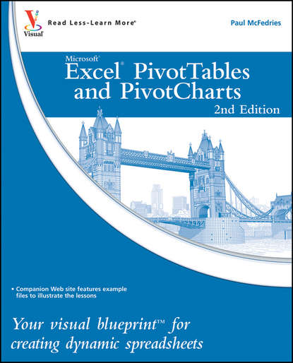 McFedries Excel PivotTables and PivotCharts. Your visual blueprint for creating dynamic spreadsheets denise etheridge excel data analysis your visual blueprint for creating and analyzing data charts and pivottables