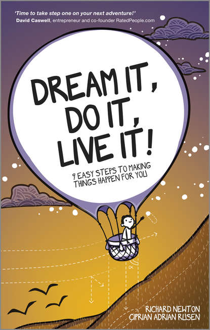 Richard Newton Dream It, Do It, Live It. 9 Easy Steps To Making Things Happen For You richard newton dream it do it live it 9 easy steps to making things happen for you