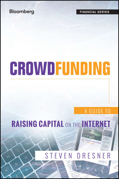 Steven Dresner Crowdfunding. A Guide to Raising Capital on the Internet crowdfunding