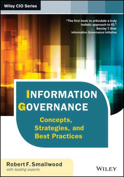 Robert F. Smallwood Information Governance. Concepts, Strategies, and Best Practices tanya joosten social media for educators strategies and best practices